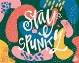 Stay Spunky Art Print