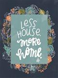 Less House Art Print