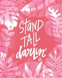 Stand Tall Darlin' Art Print