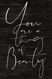 JAXN114 - You Are a Thing of Beauty Art Print