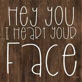 JAXN116 - Hey You I Heart Your Face Art Print