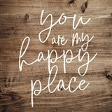 You are My Happy Place Art Print