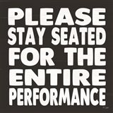 Please Stay Seated Art Print