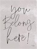 You Belong Here! Art Print