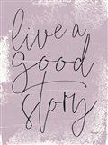 Live a Good Story Art Print