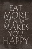 Eat More of What Makes You Happy Art Print