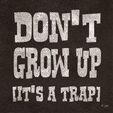 Don't Grow Up Art Print