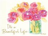 It's a Beautiful Life Art Print