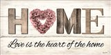 Love is the Heart of the Home Art Print