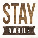 Stay Awhile Art Print
