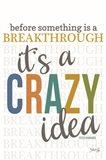 Crazy Idea Art Print