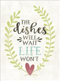 The Dishes Will Wait Art Print
