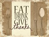 Eat, Drink, Give Thanks Art Print