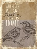 Together is Home Art Print