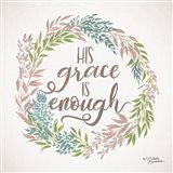 His Grace is Enough Art Print