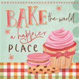Bake the World a Happier Place Art Print