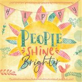 Happy People Shine Brightly Art Print