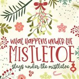 What Happens Under the Mistletoe Art Print