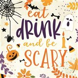 Eat Drink and be Scary Art Print