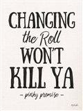 Changing the Roll Art Print