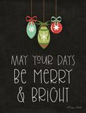 May Your Days Be Merry & Bright Art Print