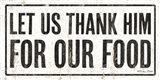 Let Us Thank Him For Our Food Art Print