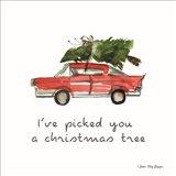 I've Picked You a Christmas Tree Art Print