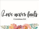 Floral Love Never Fails Art Print