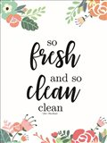 So Fresh and So Clean Art Print