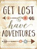 Get Lost, Have Adventures Art Print
