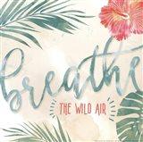 Breathe The Wild Air Art Print