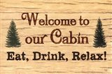 Welcome To Our Cabin Art Print
