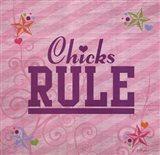 Chicks Rule Art Print