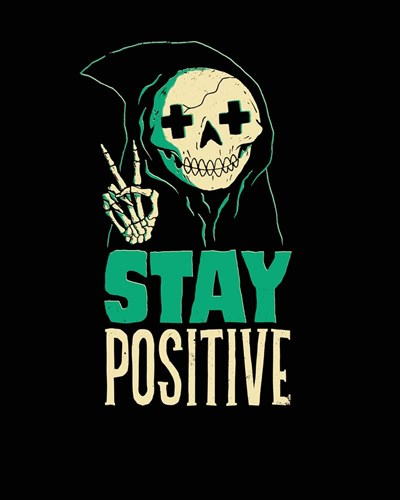 Stay Positive Art Print by Buxton