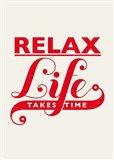 Relax, Life Takes Time Art Print