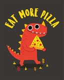 Eat More Pizza Art Print