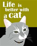 Life is Better with a Cat Art Print