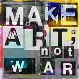 Make Art, Not War Art Print