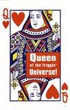 Queen Of Friggin Universe Art Print