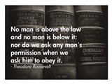 No Man Is Above the Law Art Print