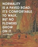 Normality -Van Gogh Quote 2 Art Print