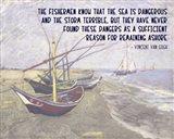 The Sea is Dangerous - Van Gogh quote Art Print