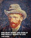 One Must Work -Van Gogh Quote Art Print