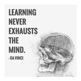 Learning Never Exhausts the Mind -Da Vinci Quote Art Print