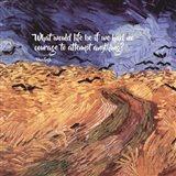 Courage - Van Gogh Quote 1 Art Print