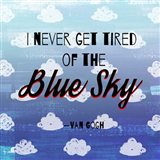 I Never Get Tired of the Blue Sky (Day) Art Print