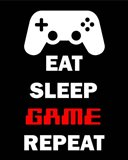 Eat Sleep Game Repeat  - Black Art Print
