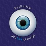 It's All In How You Look at Things Art Print