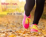 When I Run I Feel Like a Butterfly Art Print