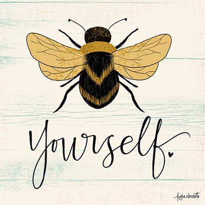 Bee Yourself Art Print by Doucette
